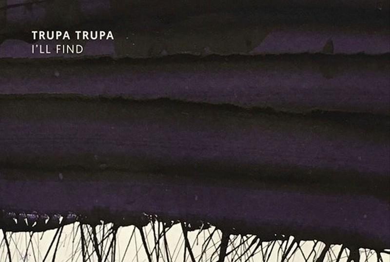 Trupa-Trupa-Ill-Find