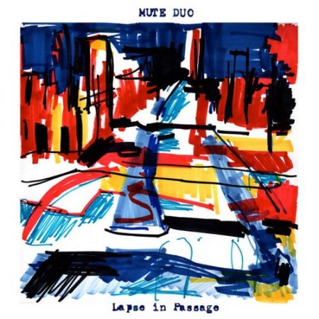 Mute Duo – Lapse in Passage