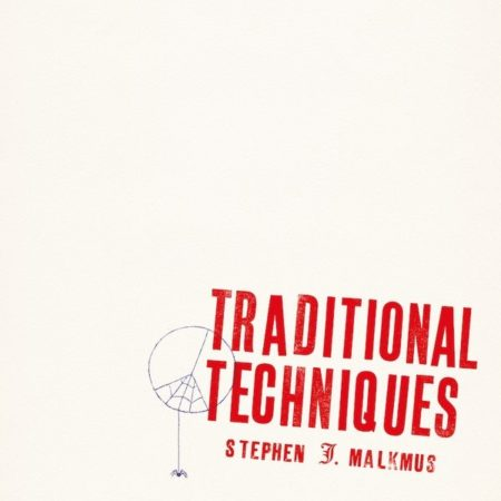 STEPHEN MALKMUS – Traditional Techniques