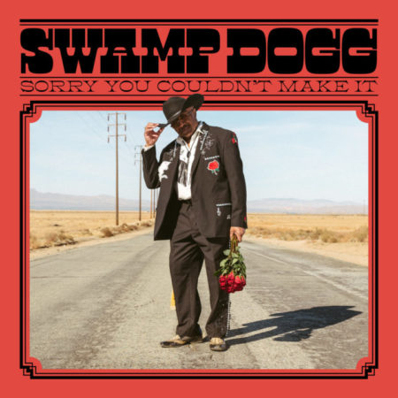 SWAMP DOGG – Sorry You Couldn't Make It