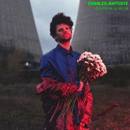 Charles-Baptiste – Le love le seum