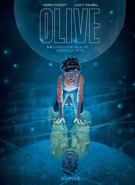 Olive, tome 1 : une lune bleue dans la tête - Véro Cazot & Lucy Mazel