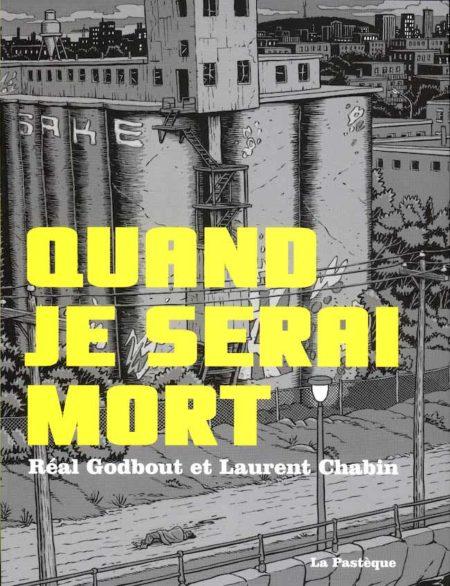 Quand je serai mort – Réal Godbout & Laurent Chabin