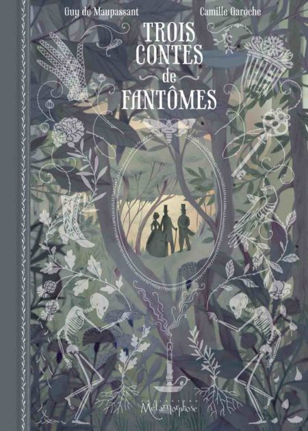 Trois contes de fantômes – Guy de Maupassant et Camille Garoche