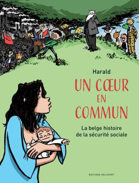Un cœur en commun, la belge histoire de la sécurité sociale - Harald Franssen