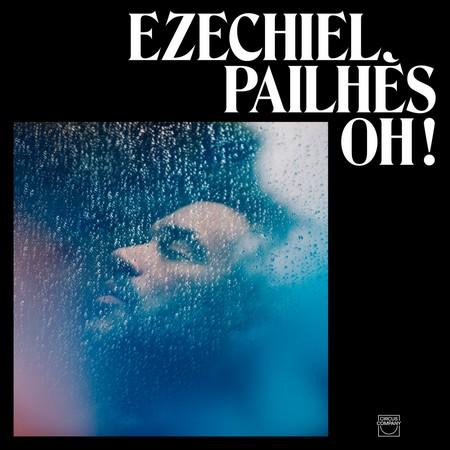 Ezechiel Pailhes - Oh