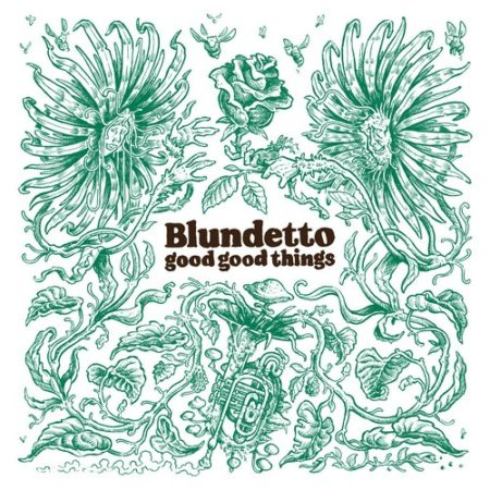 Blundetto - Good Good Things