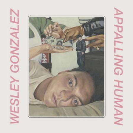 Wesley Gonzalez - Appalling Human