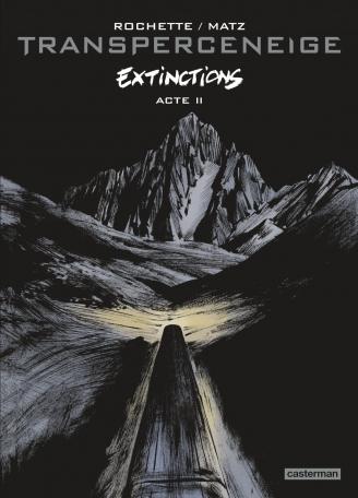 Transperceneige Extinctions, Acte II – Jean-Marc Rochette et Matz