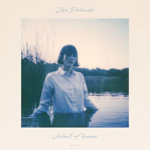 Zoe Polanski - Violent Flowers