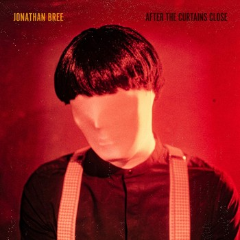 Jonathan Bree – After the Curtains Close