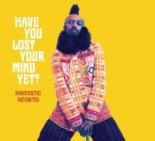 Fantastic-Negrito-have-you-lost