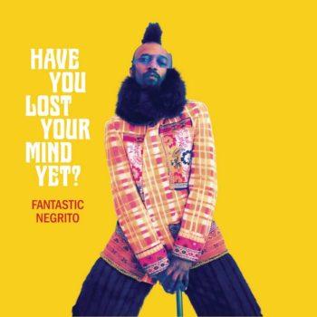 Fantastic-Negrito-have-you-lost