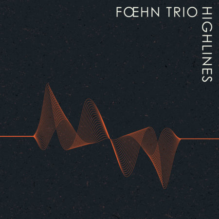 Fœhn Trio - Highlines