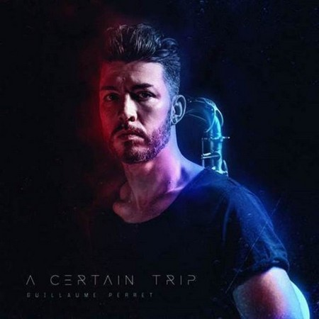 Guillaume Perret – A Certain Trip