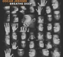 Oscar Jerome – Breathe Deep