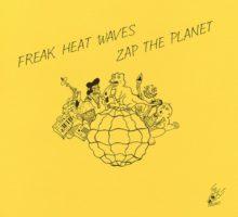 Freak Heat Waves – Zap The Planet