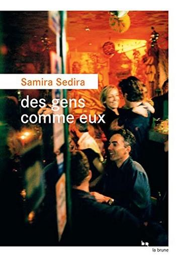 Des gens comme eux de Samira Sédira