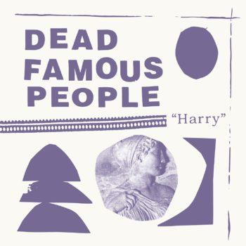Harry Dead Famous People