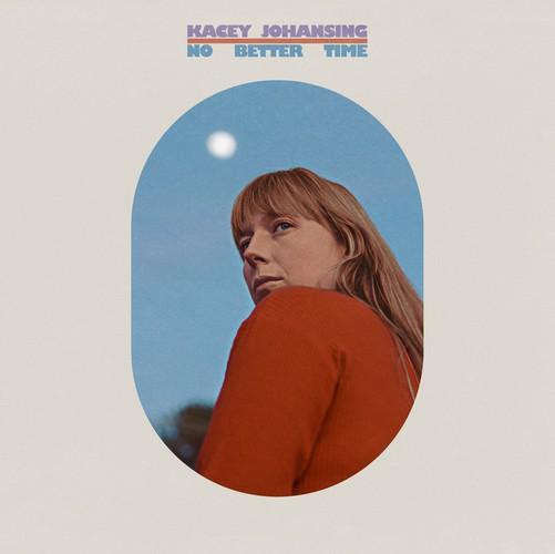 Kacey Johansing - No Better Time