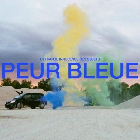 Peur Bleue – L'étrange innocence des objets