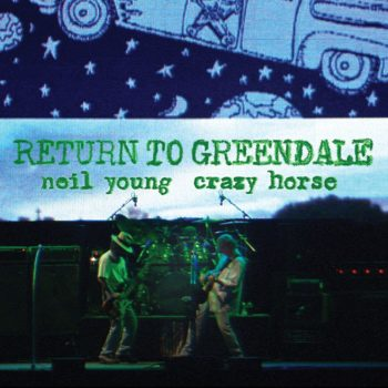 Return to Greendale - Neil Young