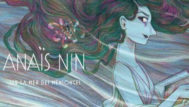 Anaïs Nin - Sur la mer des mensonges – Léonie Bischoff
