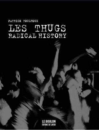 Les Thugs Radical History