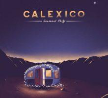 Calexico - Seasonal Shift
