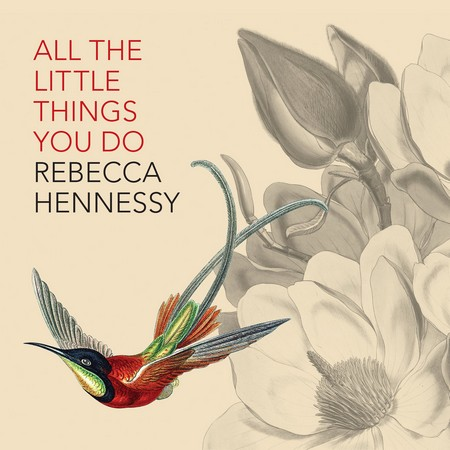 Rebecca Hennessy: All the Things You Do