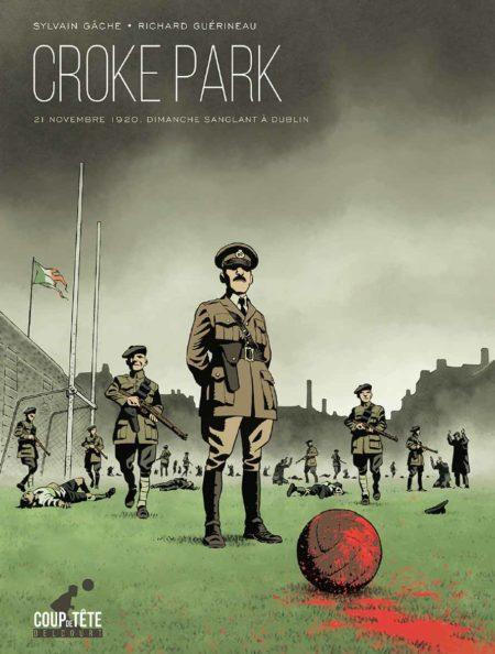 Croke park, dimanche sanglant à Dublin — Sylvain Gâche & Richard Guérineau