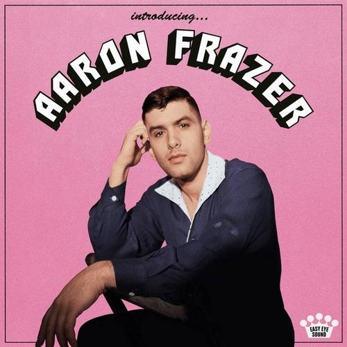 Aaron Frazer – Introducing