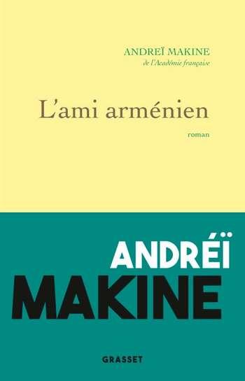 L'ami arménien - Andreï Makine,