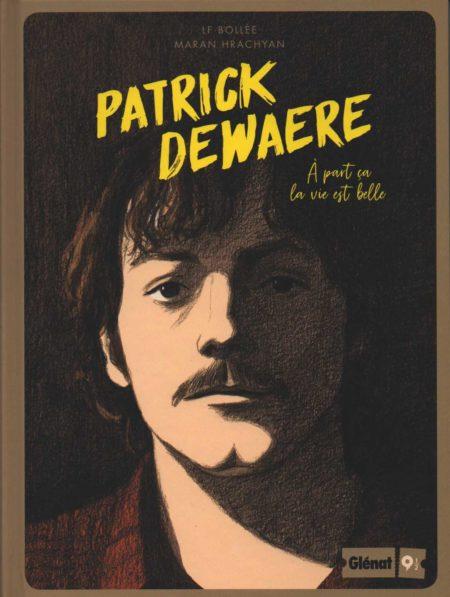 Patrick Dewaere, à part ça la vie est belle – LF Bollée & Maran Hrachyan