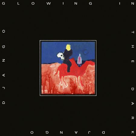 Django Django - Glowing In The Dark