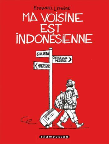 Ma voisine est indonésienne — Emmanuel Lemaire