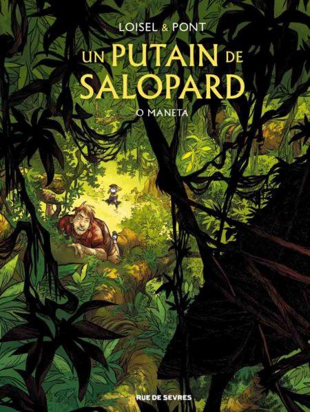 Un putain de salopard, tome 2 : O Maneto – Régis Loisel & Olivier Pont