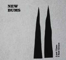 New Bums – Last Time I Saw Grace