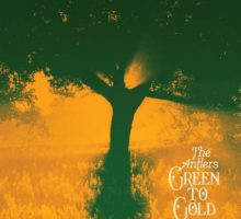The Antlers – Green To Gold