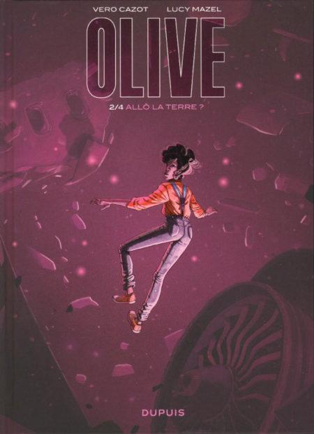 Olive, tome 2 - Allô la Terre ? — Véro Cazot & Lucy Mazel