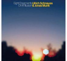 Ulrich Schnauss & Jonas Munk Eight Fragments Of An Illusion