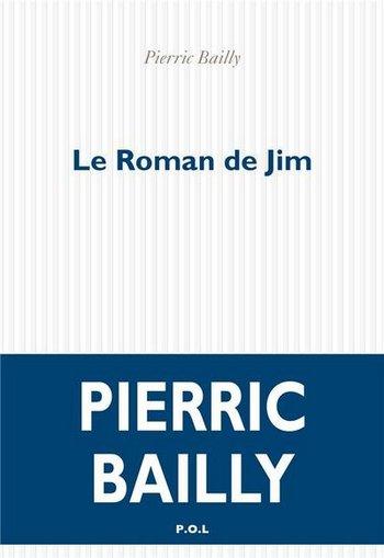 Le roman de Jim - Pierric Bailly