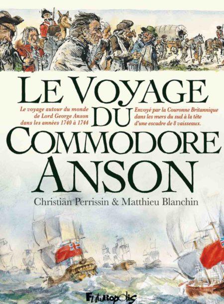 Le Voyage du Commodore Anson — Christian Perrissin & Matthieu Blanchin