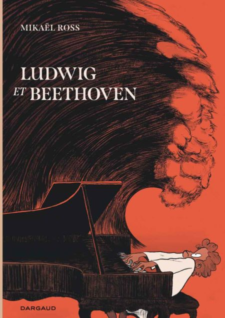 Ludwig et Beethoven — Mikaël Ross