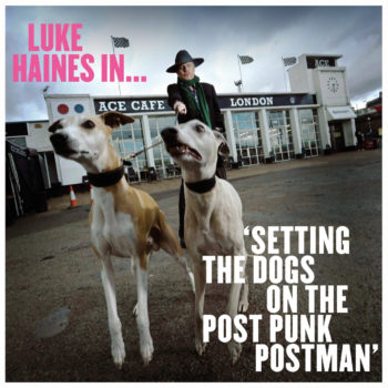 Setting the Dogs on the Post-Punk Postman