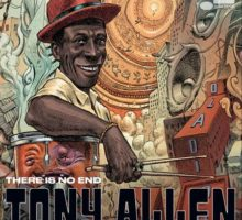 Tony Allen - There is no Endz
