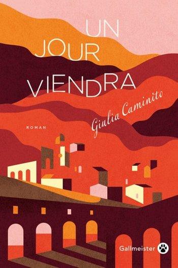 Un jour viendra – Giulia Caminito