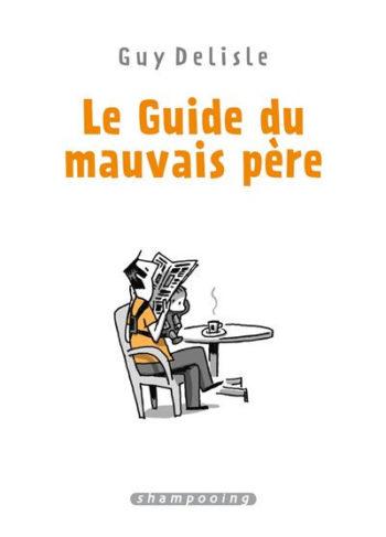 Le Guide du Mauvais Père Intégrale couverture
