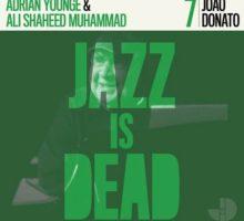 Adrian Younge, Ali Shaheed Muhammad & João Donato - Jazz is dead 7