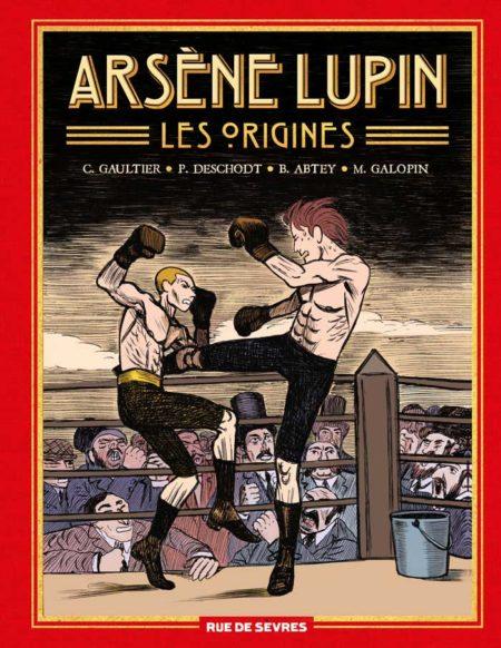 Arsène Lupin, les origines – C. Gaultier, P. Deschodt, B. Abtey et M. Galopin